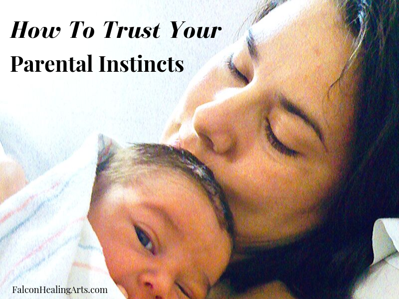 Trust your parental instincts