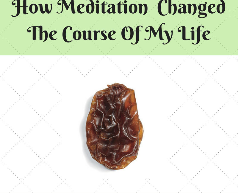 How Meditation Changed My Life