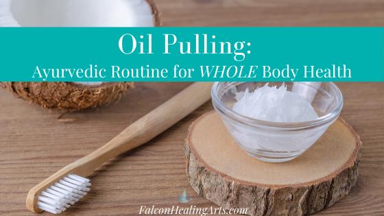 Oil Pulling Ayurvedic Routine
